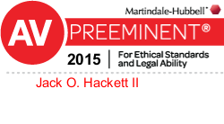 Attorney Jack O. Hackett II Rated AV® Preeminent™ by Martindale-Hubbell®