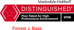 Attorney Forrest J. Bass Rated Distinguished™ by Martindale-Hubbell®
